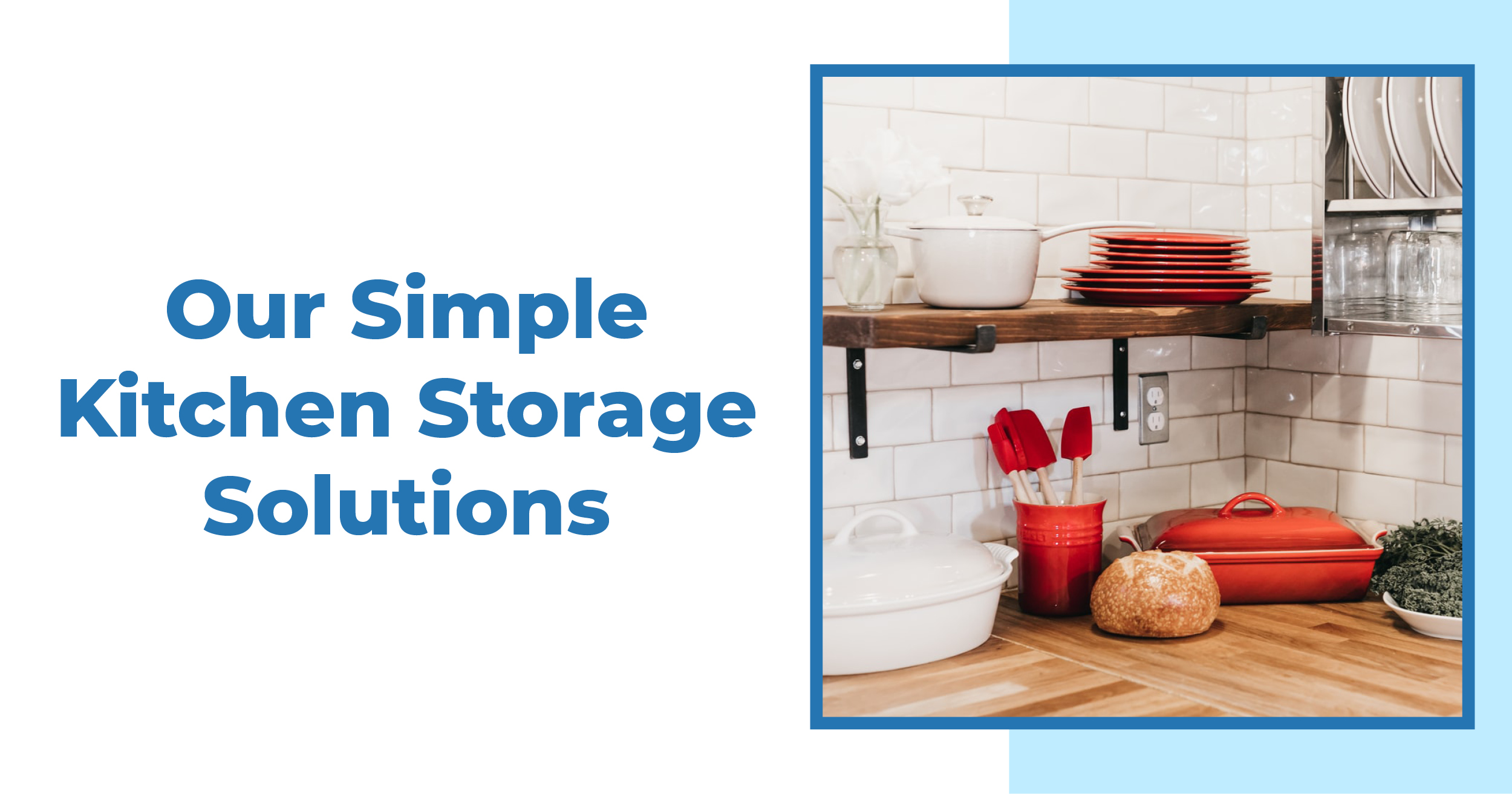Our Simple Kitchen Storage Solutions Blog.